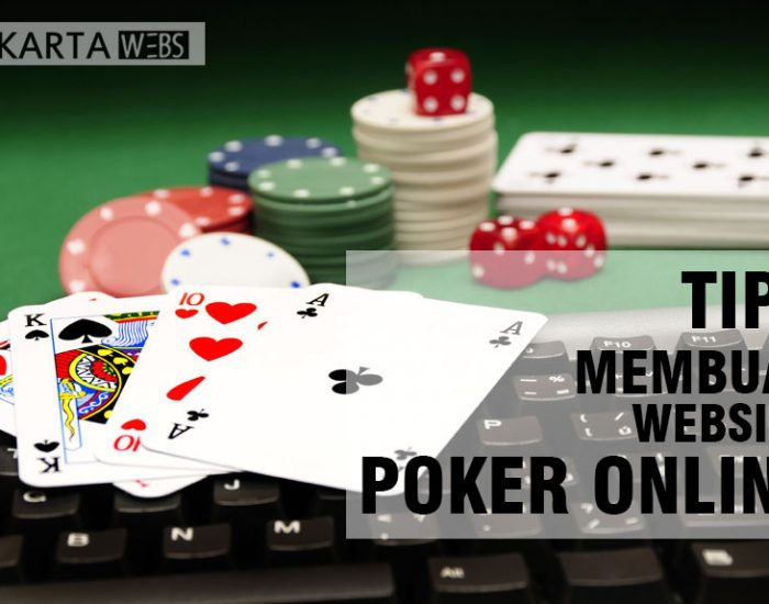 Tips Membuat Website Agen Poker Online Sendiri